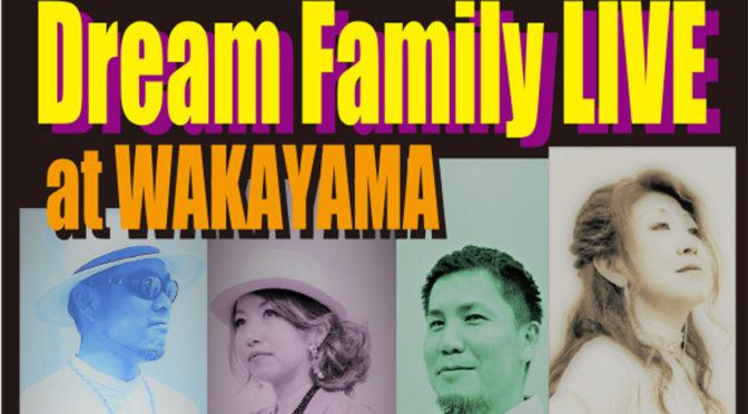 9月22日 Dream Family LIVE at WAKAYAMA